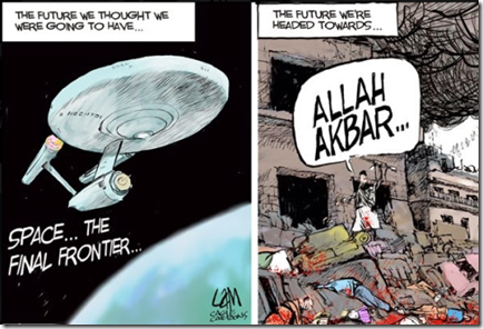 Mohammed cartoon: The future we thought we were going to have (Picture of the Starship Enterprise 'Space: The Final Frontier') vs. The future we're headed towards (Image of the ruins of a city with a triumphant Islamofascist holding a machine gun overhead. Bloody corpses surround him, and he shouts, 'Allah akbar...')