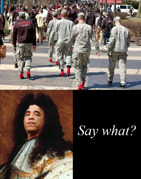Temple University ROTC soldiers (cadets) forced to march in red heels. Picture of Barack Obama dressed as King Louis XIV, asking: saying: 'Say what?'