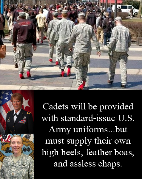 Temple University ROTC cadets forced to march in red high heels. Brigadier Peggy Combs and Major Michelle Bravo: 'Cadets will be supplied with standard-issue U.S. Army uniforms...but must supply their own high heels, feather boas, and assless chaps.'