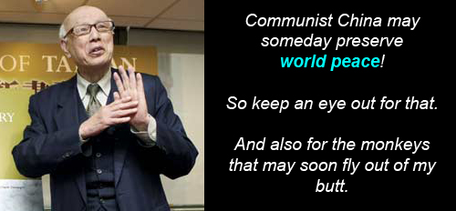 Sinofascist fuckwit Joe Hung saying, 'Communist China may someday preserve world peace! So keep an eye out for that. And also for the monkeys that may soon fly out of my butt.'