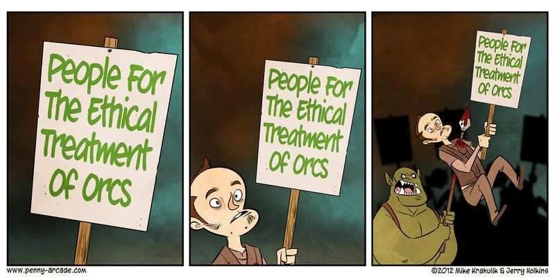 3-box cartoon: 1) Picket sign says, 'People For The Ethical Treatment Of Orcs' Box 2) Man holding the picket sign 3) Monstrous orc holding spear impaling man holding picket sign