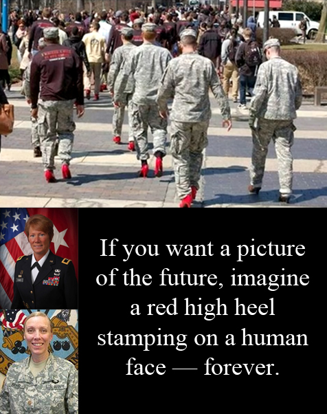 Temple University ROTC cadets forced to march in red high heels. Brigadier Peggy Combs and Major Michelle Bravo saying, 'If you want a picture of the future, imagine a red high heel stamping on a human face - forever.