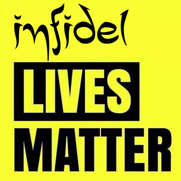 Infidel Lives Matter
