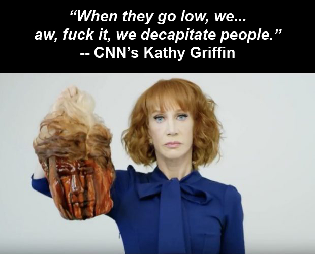 CNN's Kathy Griffin: When they go low, we ... aw, fuck it, we decapitate people.